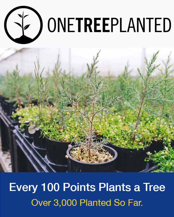 One Tree Planted - for every 100 points we plant a tree